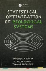Statistical Optimization of Biological Systems 1st Edition 9781466587083 1466587083