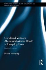 Gendered Violence, Abuse and Mental Health in Everyday Lives 1st Edition 9780415739450 0415739454