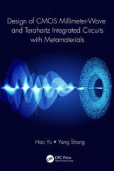 Design of CMOS Millimeter-Wave and Terahertz Integrated Circuits with Metamaterials 1st Edition 9781482238150 1482238152