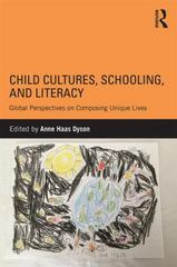 Child Cultures, Schooling, and Literacy 1st Edition 9781138831544 1138831549