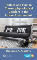 Textiles and Human Thermophysiological Comfort in the Indoor Environment 1st Edition 9781498715393 1498715397