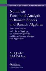 Nonlinear Functional Analysis in Banach Spaces and Banach Algebras 1st Edition 9781498733885 1498733883