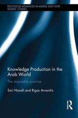 Knowledge Production in the Arab World 1st Edition 9781317364108 1317364104