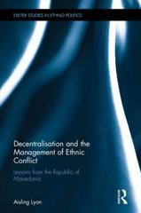 Decentralisation and the Management of Ethnic Conflict 1st Edition 9781138944114 1138944114