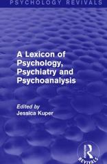 A Lexicon of Psychology, Psychiatry and Psychoanalysis 1st Edition 9781317387176 1317387171