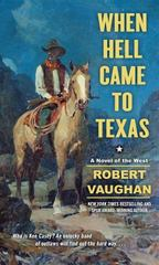 When Hell Came to Texas 1st Edition 9781501130328 1501130323