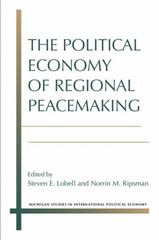 The Political Economy of Regional Peacemaking 1st Edition 9780472073078 0472073079