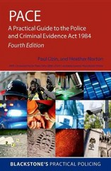 PACE: A Practical Guide to the Police and Criminal Evidence Act 1984 4th Edition 9780198743309 0198743300