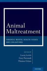 Animal Maltreatment: Forensic Mental Health Issues and Evaluations 1st Edition 9780199360918 019936091X