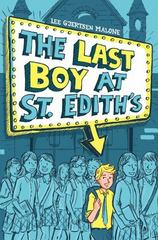 The Last Boy at St. Edith's 1st Edition 9781481444354 1481444352