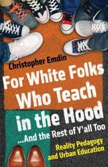 For White Folks Who Teach in the Hood... and the Rest of Y'all Too 1st Edition 9780807006405 0807006408