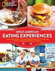Great American Eating Experiences 1st Edition 9781426216398 1426216394