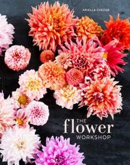 The Flower Workshop 1st Edition 9781607747659 1607747650