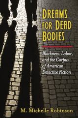 Dreams for Dead Bodies 1st Edition 9780472119813 0472119818