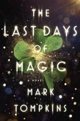 The Last Days of Magic 1st Edition 9780525429531 0525429530