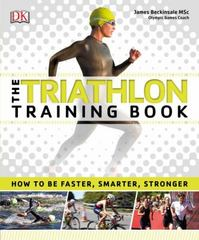 The Triathlon Training Book 1st Edition 9781465444172 1465444173