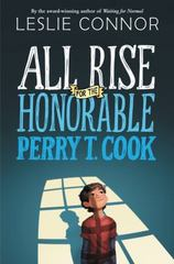 All Rise for the Honorable Perry T. Cook 1st Edition 9780062333469 0062333461
