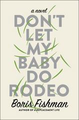 Don't Let My Baby Do Rodeo 1st Edition 9780062384362 0062384368
