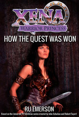 Xena Warrior Princess: How The Quest Was Won 1st Edition 9781443445504 1443445509