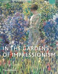 In the Gardens of Impressionism 1st Edition 9780500292228 0500292221