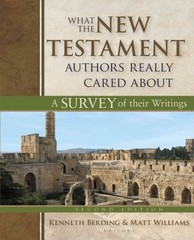 What the New Testament Authors Really Cared About 2nd Edition 9780825443848 0825443849