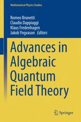 Advances in Algebraic Quantum Field Theory 1st Edition 9783319213538 3319213539