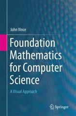 Foundation Mathematics for Computer Science 1st Edition 9783319214368 3319214365