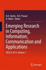 Emerging Research in Computing, Information, Communication and Applications 1st Edition 9788132225508 8132225503
