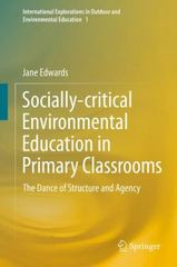 Socially-critical Environmental Education in Primary Classrooms 1st Edition 9783319021478 3319021478