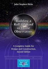 Building a Roll-Off Roof or Dome Observatory 2nd Edition 9781493930111 1493930117
