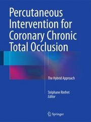 Percutaneous Intervention for Coronary Chronic Total Occlusion 1st Edition 9783319215631 3319215639