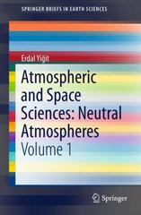 Atmospheric and Space Sciences: Neutral Atmospheres 1st Edition 9783319215815 3319215817