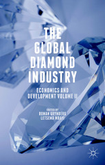 The Global Diamond Industry 1st Edition 9781137537607 1137537604