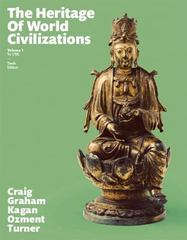 The Heritage of World Civilizations 10th Edition 9780133832389 0133832384