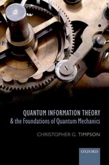 Quantum Information Theory and the Foundations of Quantum Mechanics 1st Edition 9780198748137 0198748132