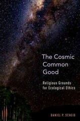 The Cosmic Common Good 1st Edition 9780199359431 0199359431