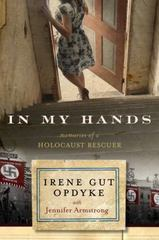 In My Hands: Memories of a Holocaust Rescuer 1st Edition 9780553538847 0553538845