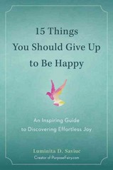 15 Things You Should Give Up to Be Happy 1st Edition 9780399172823 0399172823