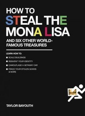 How to Steal the Mona Lisa 1st Edition 9780399175077 0399175075