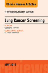 Lung Cancer Screening, An Issue of Thoracic Surgery Clinics, 1st Edition 9780323376228 0323376223