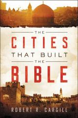 The Cities That Built the Bible 1st Edition 9780062366757 0062366750