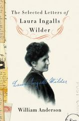 The Selected Letters of Laura Ingalls Wilder 1st Edition 9780062419682 0062419684