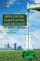 Application, Purification, and Recovery of Ionic Liquids 1st Edition 9780444633019 0444633014