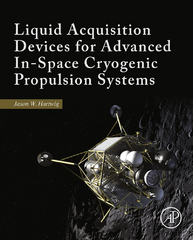 Liquid Acquisition Devices for Advanced In-Space Cryogenic Propulsion Systems 1st Edition 9780128039908 0128039906