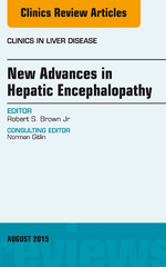 New Advances in Hepatic Encephalopathy, An Issue of Clinics in Liver Disease, 1st Edition 9780323376044 0323376045