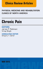 Chronic Pain, An Issue of Physical Medicine and Rehabilitation Clinics of North America, 1st Edition 9780323376167 0323376169