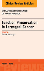 Function Preservation in Laryngeal Cancer, An Issue of Otolaryngologic Clinics of North America, 1st Edition 9780323389013 0323389015