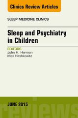 Sleep and Psychiatry in Children, An Issue of Sleep Medicine Clinics, 1st Edition 9780323389075 0323389074