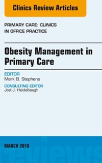 Obesity Management in Primary Care, An Issue of Primary Care: Clinics in Office Practice, 1st Edition 9780323416603 0323416608