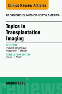 Topics in Transplantation Imaging, An Issue of Radiologic Clinics of North America, 1st Edition 9780323416641 0323416640